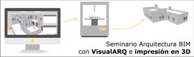 Seminario Gratuito de Arquitectura BIM con VisualARQ e Impresión 3D